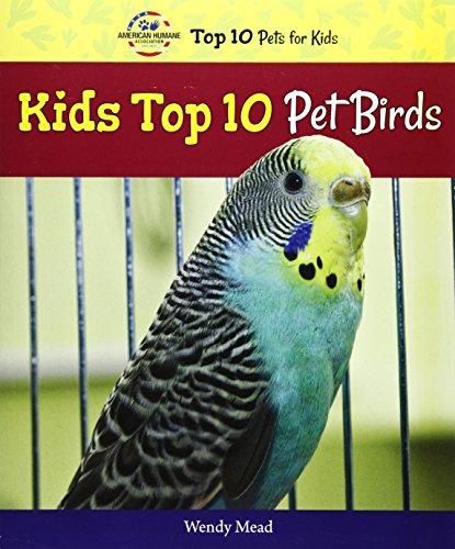 9780766066267: Kids Top 10 Pet Birds (American Humane Association Top 10 Pets for Kids)