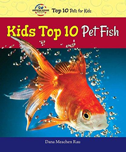 9780766066403: Kids Top 10 Pet Fish (American Humane Association Top 10 Pets for Kids)