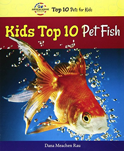 9780766066410: Kids Top 10 Pet Fish (American Humane Association Top 10 Pets for Kids)