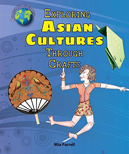 9780766067745: Exploring Asian Cultures Through Crafts (Multicultural Crafts)