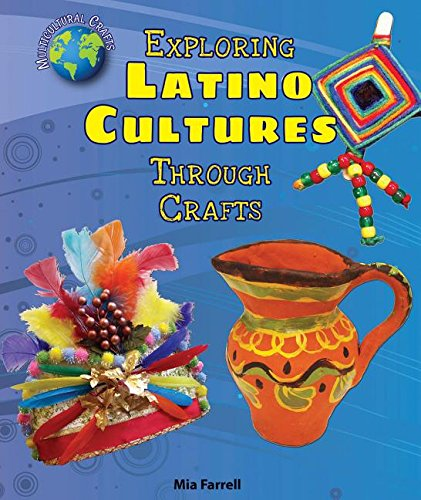 9780766067790: Exploring Latino Cultures Through Crafts (Multicultural Crafts)