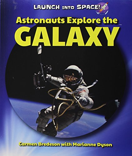 9780766068131: Astronauts Explore the Galaxy (Launch Into Space!)