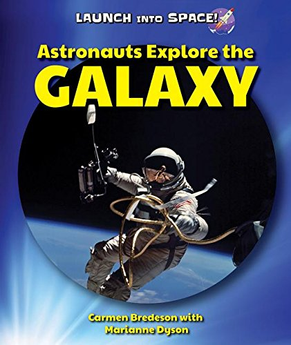 9780766068155: Astronauts Explore the Galaxy (Launch Into Space!)