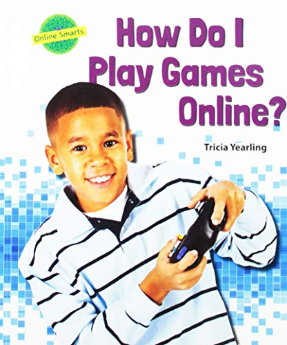9780766068452: How Do I Play Games Online? (Online Smarts)