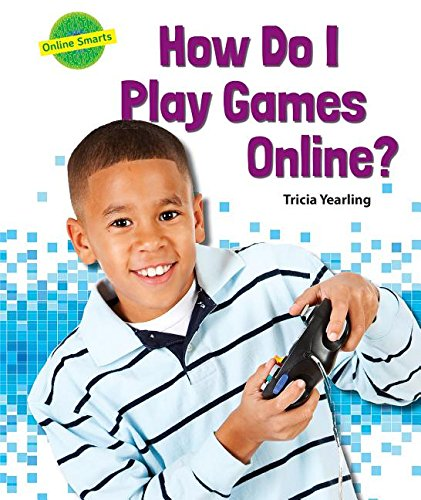 9780766068476: How Do I Play Games Online? (Online Smarts)