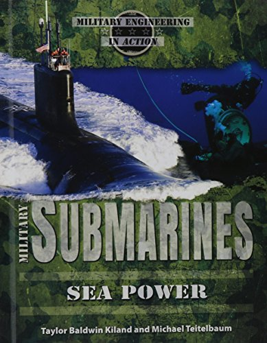 9780766069183: Military Submarines: Sea Power (Military Engineering in Action)