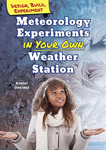 9780766069572: Meteorology Experiments in Your Own Weather Station (Design, Build, Experiment)