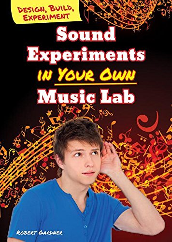 9780766069602: Sound Experiments in Your Own Music Lab (Design, Build, Experiment)