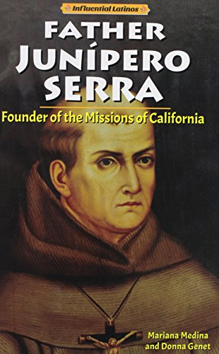 9780766069954: Father Junipero Serra: Founder of the Missions of California (Influential Latinos)