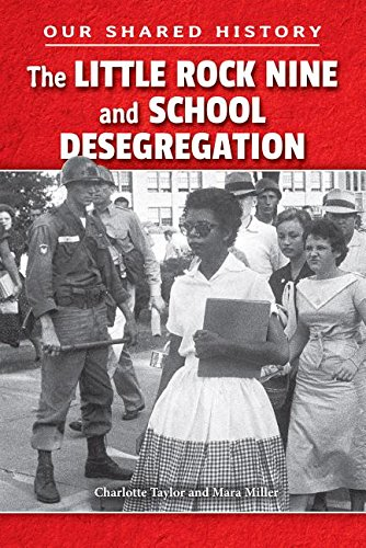 9780766070103: The Little Rock Nine and School Desegregation (Our Shared History)