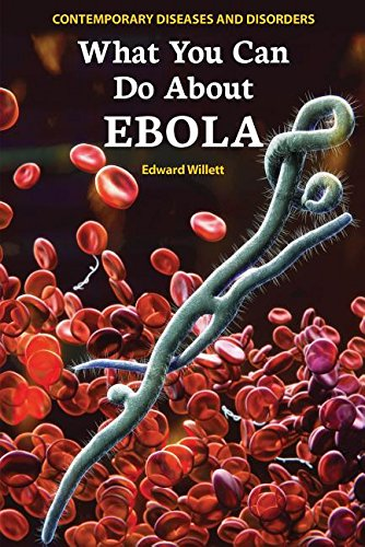 9780766070363: What You Can Do About Ebola (Contemporary Diseases and Disorders)