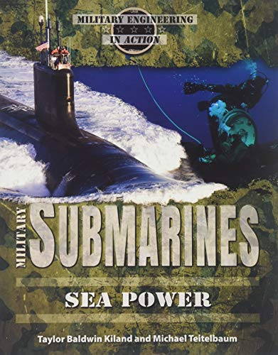 9780766070691: Military Submarines: Sea Power (Military Engineering in Action)