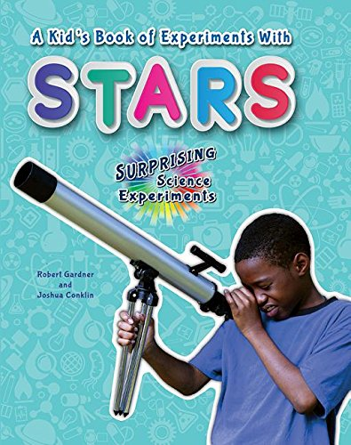 9780766072688: A Kid's Book of Experiments with Stars (Surprising Science Experiments)