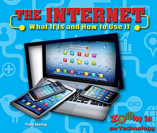 9780766073807: The Internet: What It Is and How to Use It (Zoom in on Technology)