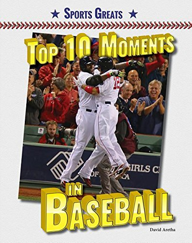 9780766074040: Top 10 Moments in Baseball (Sports Greats)