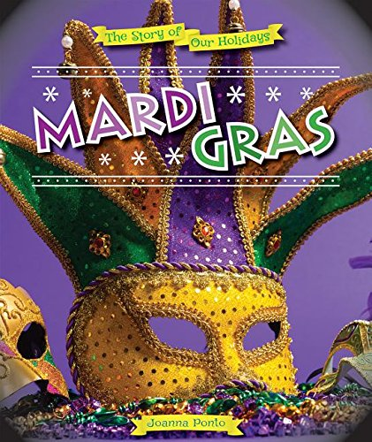 Mardi Gras (Story of Our Holidays): Joanna Ponto
