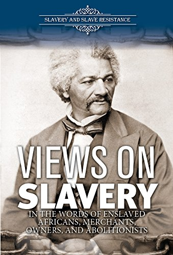 Views on Slavery: Enslaved Africans, Merchants, Owners, and Abolitionists (Hardcover): Suzanne ...