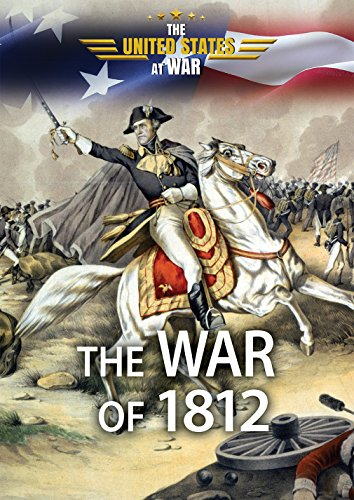 9780766076716: The War of 1812 (The United States at War)