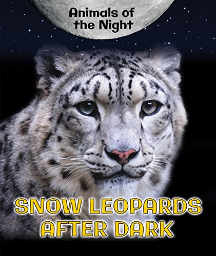 Snow Leopards After Dark (Hardcover): Heather Moore Niver