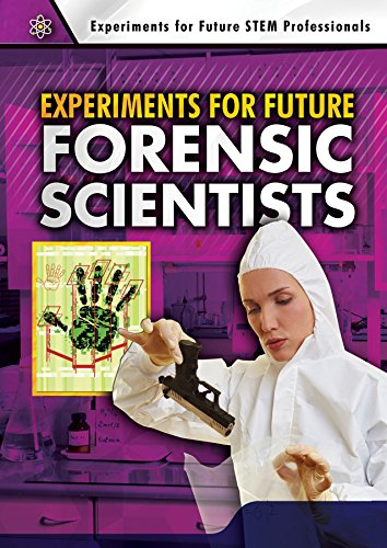 9780766082021: Experiments for Future Forensic Scientists (Experiments for Future STEM Professionals)
