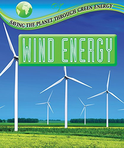 9780766082984: Wind Energy (Saving the Planet Through Green Energy)