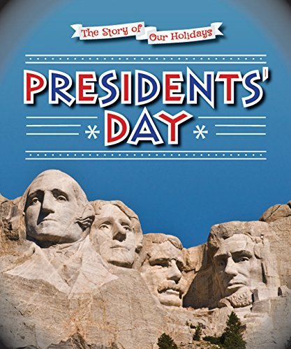 9780766083455: Presidents' Day (Story of Our Holidays)