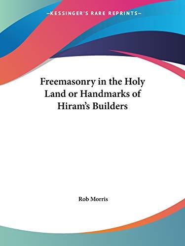 9780766100244: Freemasonry in the Holy Land or Handmarks of Hiram's Builders