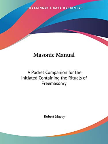 9780766100671: Masonic Manual: A Pocket Companion for the Initiated Containing the Rituals of Freemasonry