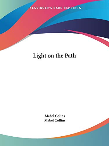 9780766100688: Light on the Path, 1911: A Treatise Written for the Personal Use of Those Who Are Ignorant of the Eastern Wisdom, and Who Desire to Enter Within Its Influence