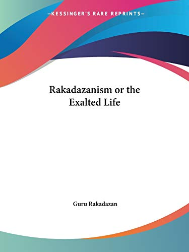 9780766101890: Rakadazanism or the Exalted Life
