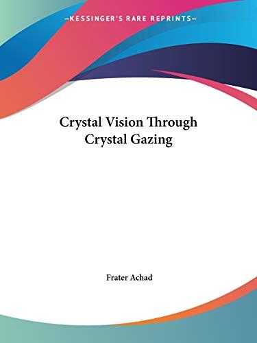 9780766102101: Crystal Vision Through Crystal Gazing