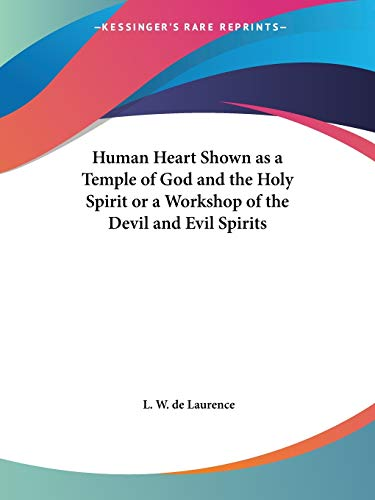 9780766108288: Human Heart Shown as a Temple of God and the Holy Spirit or a Workshop of the Devil and Evil Spirits