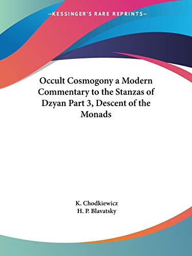9780766128514: Occult Cosmogony a Modern Commentary to the Stanzas of Dzyan Part 3, Descent of the Monads (Pt. 3)