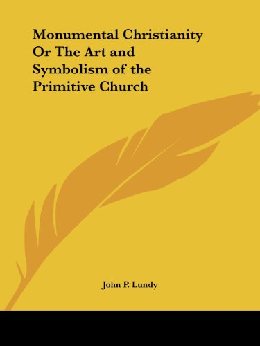 9780766132054: Monumental Christianity Or The Art and Symbolism of the Primitive Church