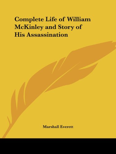 9780766132290: Complete Life of William McKinley and Story of His Assassination