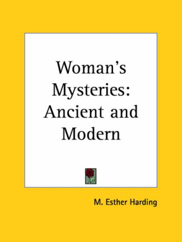 Woman's Mysteries Ancient: Harding, M. Esther
