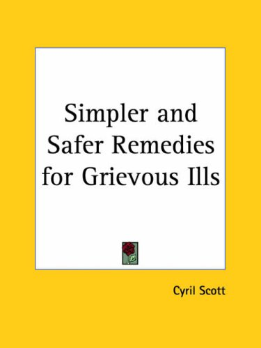 9780766132832: Simpler and Safer Remedies for Grievous Ills