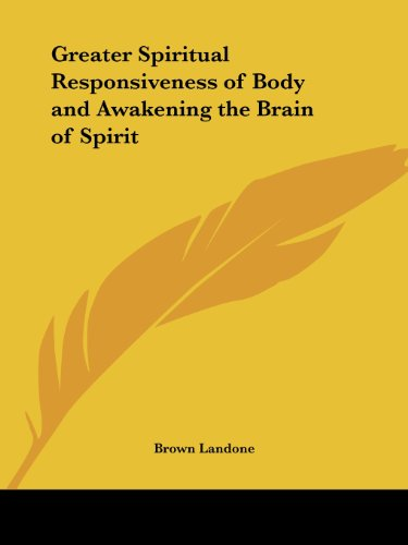 9780766134218: Greater Spiritual Responsiveness of Body and Awakening the Brain of Spirit