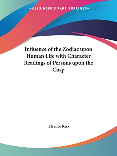 9780766136120: Influence of the Zodiac upon Human Life with Character Readings of Persons upon the Cusp