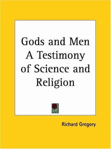 9780766136199: Gods and Men a Testimony of Science and Religion 1949