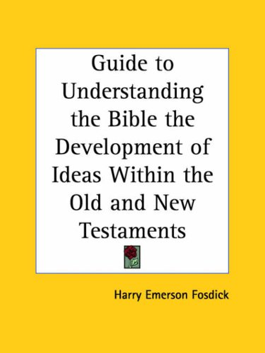 9780766137226: Guide to Understanding the Bible the Development of Ideas Within the Old and New Testaments 1938