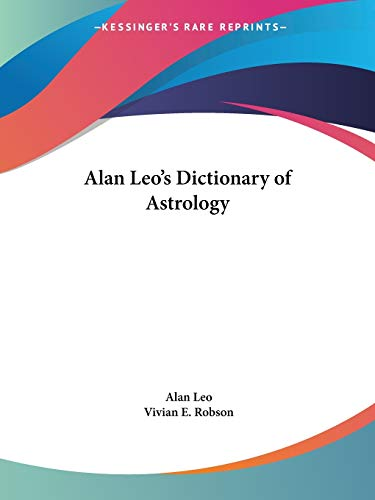 9780766137301: Alan Leo's Dictionary of Astrology