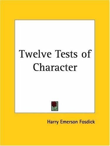 9780766137455: Twelve Tests of Character 1923