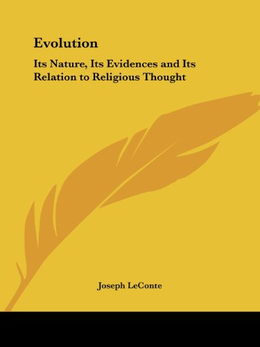 Evolution. Its nature, its evidences, and its: Le Conte, Joseph