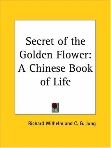 9780766140912: Secret of the Golden Flower: A Chinese Book of Life 1955