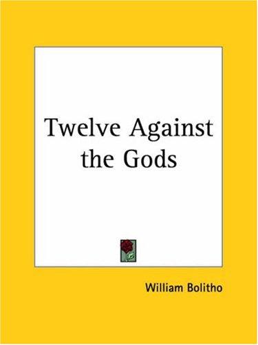 9780766143340: Twelve Against the Gods (1929)
