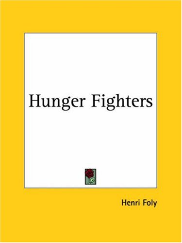 9780766143609: Hunger Fighters 1928