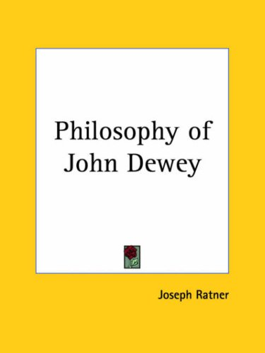 9780766143913: Philosophy of John Dewey (1928)