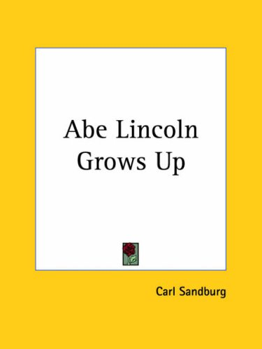 9780766144422: Abe Lincoln Grows Up 1926