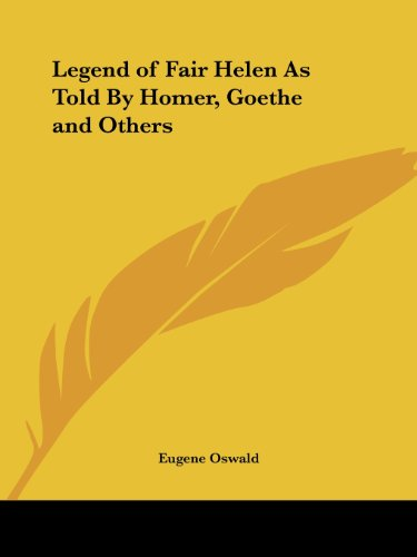 9780766148840: Legend of Fair Helen As Told By Homer, Goethe and Others